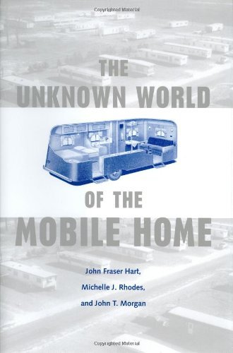 The Unknown World of the Mobile Home (Creating the North American Landscape) (Mobile Home Living)