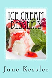 Ice Cream Desserts (Delicious Recipes Book 3)