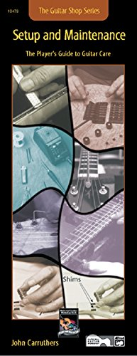 Guitar Shop -- Setup and Maintenance: The Player's Guide to Guitar Care (Handy Guide)