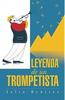 Leyenda de un trompetista (Spanish Edition)