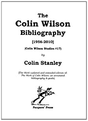 The Colin Wilson Bibliography, 1956-2010 (Colin Wilson Studies)