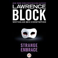 Strange Embrace Hörbuch von Lawrence Block Gesprochen von: Kurt Elftmann