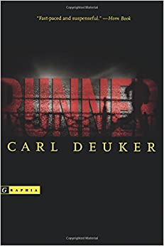 runner by carl deuker Runner - carl deuker download here when a new job falls his way, chance jumps at the opportunity, becoming a runner who picks up strange packages on a daily route and delivers them to a shady man at the marina.