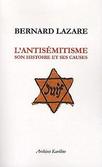 L'antisémitisme : Son histoire et ses causes par Lazare