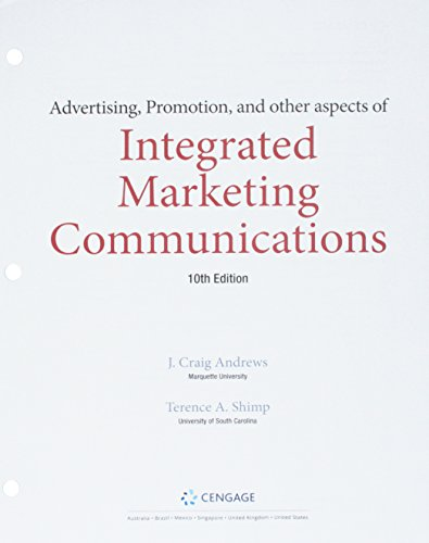 Bundle: Advertising, Promotion, and other aspects of Integrated Marketing Communications, Loose-leaf Version, 10th + MindTap Marketing, 1 term (6 months) Printed Access Card