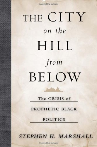 The City on the Hill From Below: The Crisis of Prophetic Black Politics