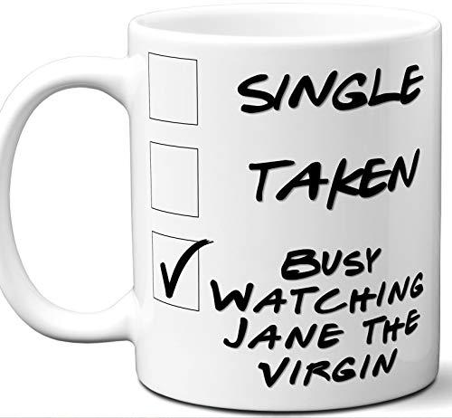 Jane the Virgin Gift for Fans, Lovers. Funny Parody TV Show Mug. Single, Taken, Busy Watching. Poster, Men, Memorabilia, Women, Birthday, Christmas, Father