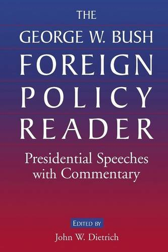 The George W. Bush Foreign Policy Reader: Presidential Speeches with Commentary (George Bush Speeches compare prices)