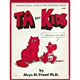 TA for KIDS (and grown-ups too)