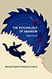 The Psychology of Abandon: The Berserk Style in American Culture
