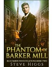 The Phantom of Barker Mill: Blue Moon Investigations Book 2