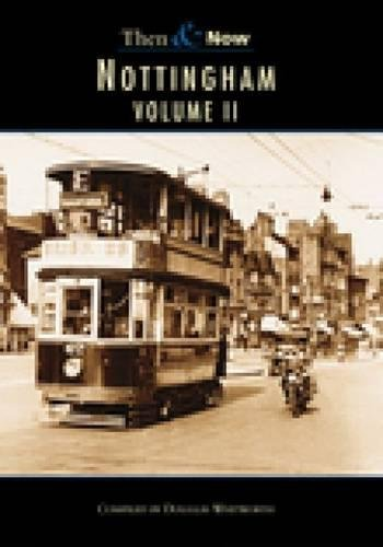 Nottingham: Then and Now  Volume II(Archive Photographs: Images of England S.) pdf epub
