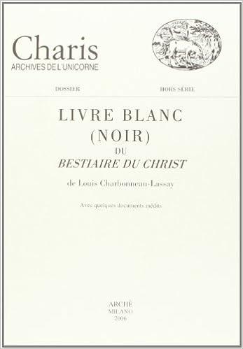 Le Livre Blanc Noir Du Bestiaire Du Christ De Louis