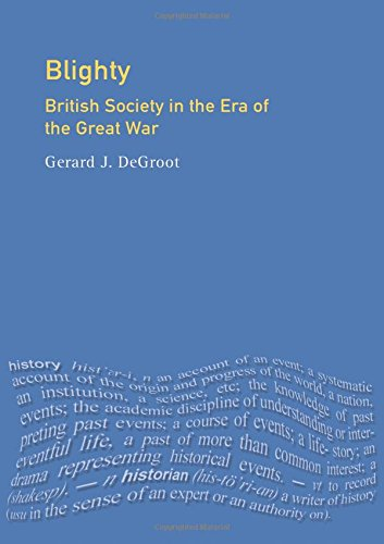 Blighty: British Society in the Era of the Great War