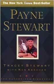 Payne Stewart The Authorized Biography Ken Abraham border=