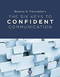 The Six Keys To Confident Communication