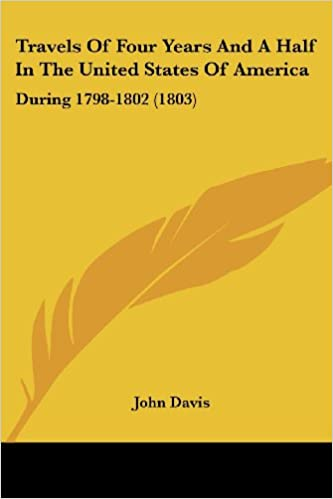 Travels Of Four Years And A Half In The United States Of America: During 1798-1802 (1803)