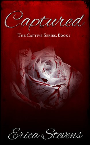 Captured (The Captive Series Book 1) by [Stevens, Erica]