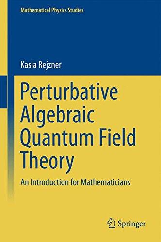 Perturbative Algebraic Quantum Field Theory: An Introduction for Mathematicians (Mathematical Physics Studies)
