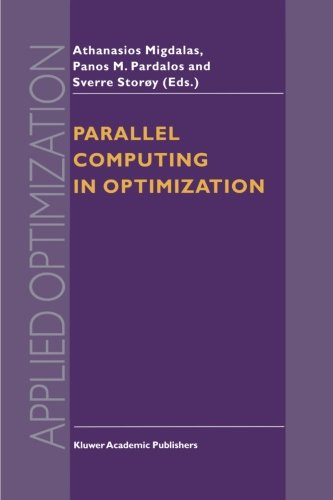 Parallel Computing in Optimization (Applied Optimization) by A Migdalas