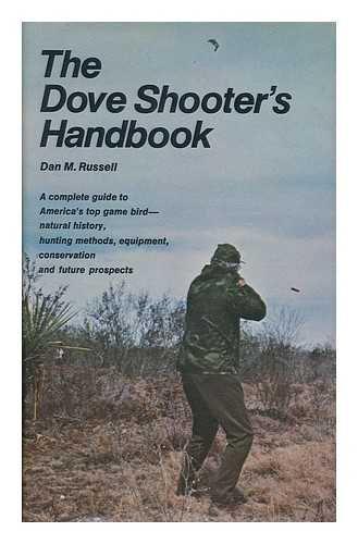 The dove shooter's handbook