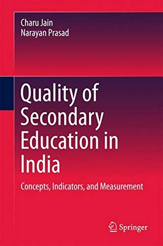 Quality of Secondary Education in India: Concepts, Indicators, and Measurement (Best Education System In India)