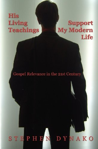 Download His Living Teachings Support My Modern Life: Gospel Relevance in the 21st Century pdf