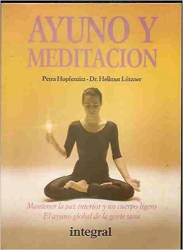 AYUNO Y MEDITACION [Paperback] by petra_hopfenzitz: PETRA ...