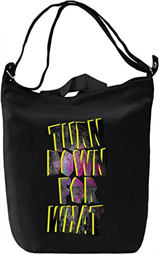 Turn Down For What Borsa Giornaliera Canvas Canvas Day Bag  100% Premium Cotton Canvas  DTG Printing 