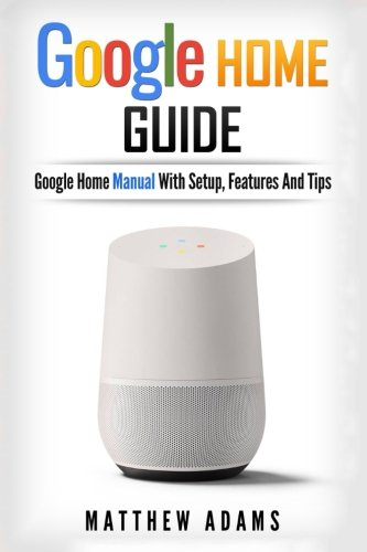 google-home-the-google-home-guide-and-google-home-manual-with-setup-features