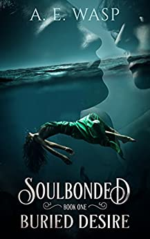 Buried Desire (Soulbonded Book 1) by [Wasp, A. E.]