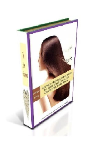 SECRET CHINESE PRACTICES TO STOP HAIR LOSS AND GROW THE HAIR BACK: Chinese Health Preservation Series Books – Book One (Health and Youth Preservation Series Books 1)