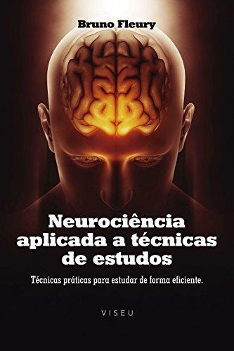 Neurociência aplicada a técnicas de estudos – Técnicas práticas para estudar de forma eficiente