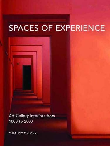 Spaces of Experience: Art Gallery Interiors from 1800 to 2000 pdf epub