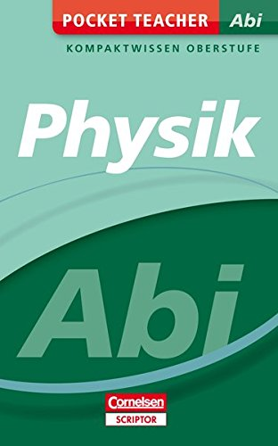 Pocket Teacher Abi Physik: Kompaktwissen Oberstufe