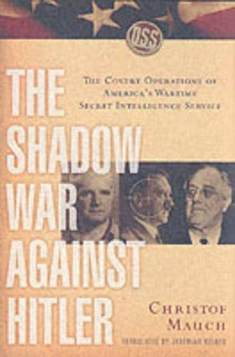 Download The Shadow War Against Hitler: The covert operations of America's wartime secret  intelligence service pdf epub