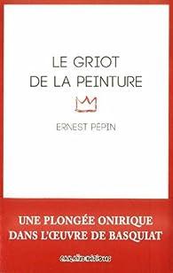 Le griot de la peinture par Ernest Pépin
