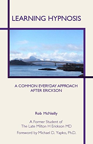 Learning hypnosis a common everyday approach after erickson learning hypnosis a common everyday approach after erickson by mcneilly rob fandeluxe Choice Image