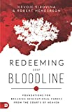 Redeeming Your Bloodline: Foundations for Breaking Generational Curses from the Courts of Heaven: more info