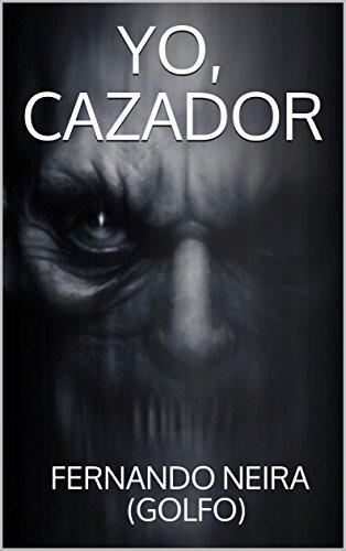 Yo, cazador (Spanish Edition)
