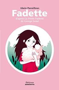 Fadette : D'après La Petite Fadette de George Sand par Alain Paraillous