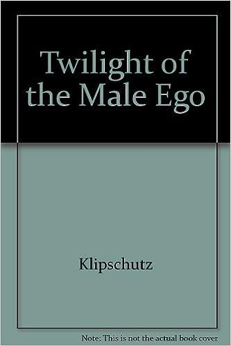 Twilight of the Male Ego: Klipschutz: 9780964444096: Amazon