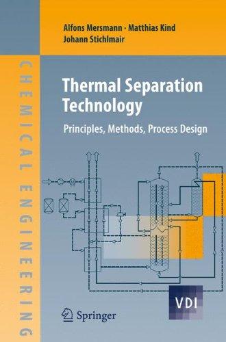 Thermal Separation Technology: Principles, Methods, Process Design (VDI-Buch)