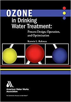 Ozone in Drinking Water Treatment: Process Design, Operation, and Optimization
