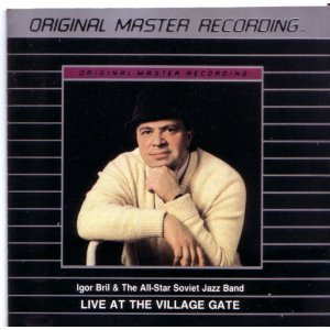 Igor Bril & The All-Star Soviet Jazz Band: Live at The Village Gate - Original Master Recording by Mobile Fidelity