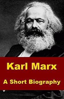 Short Biography of Karl Marx