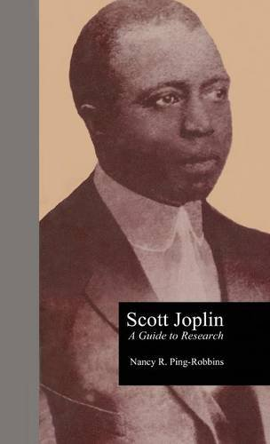 Scott Joplin: A Guide To Research (Routledge Music Bibliographies)