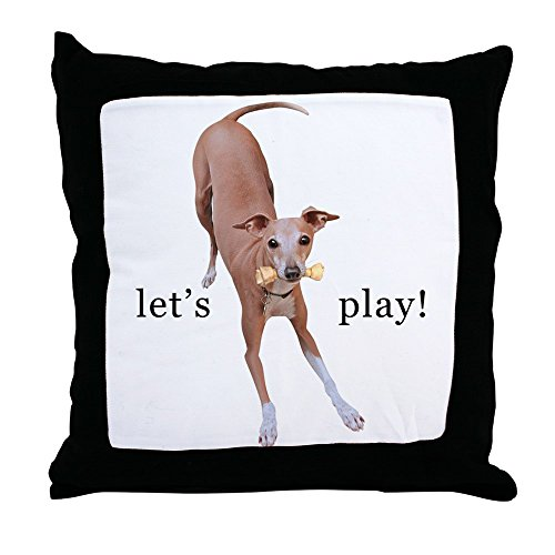 CafePress - Italian Greyhound Dog Let's Play! - Decor Throw Pillow (18