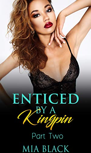 Kingpin 2 - Enticed By A Kingpin 2