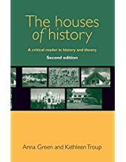 The houses of history: A critical reader in history and theory, second edition